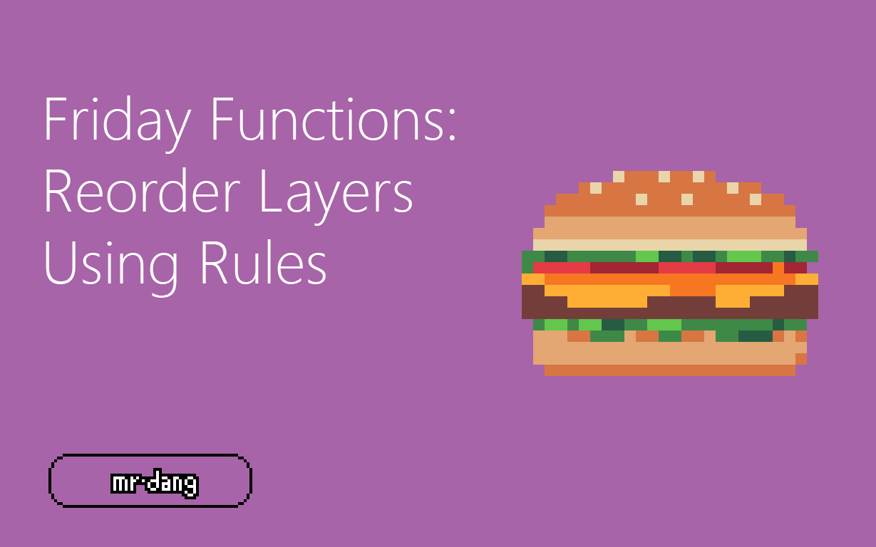 Friday Functions Series | Reorder Layers Using Rules