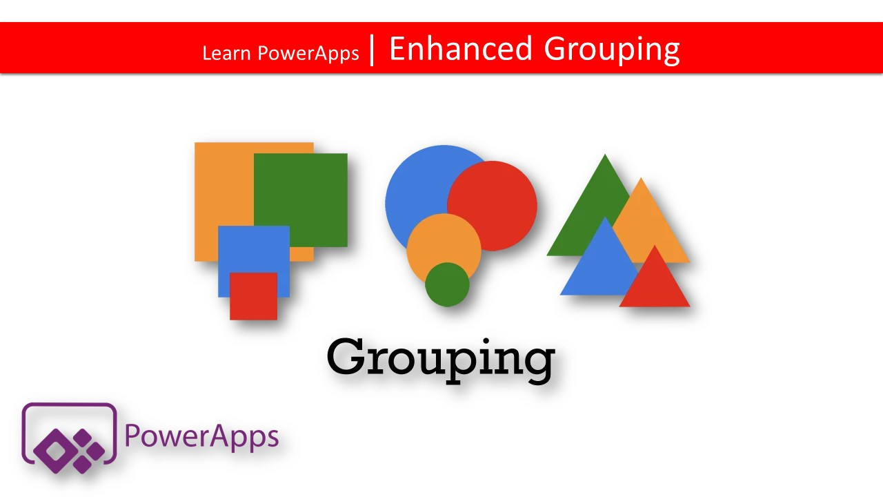Learn PowerApps | 12 | Enhanced Groups