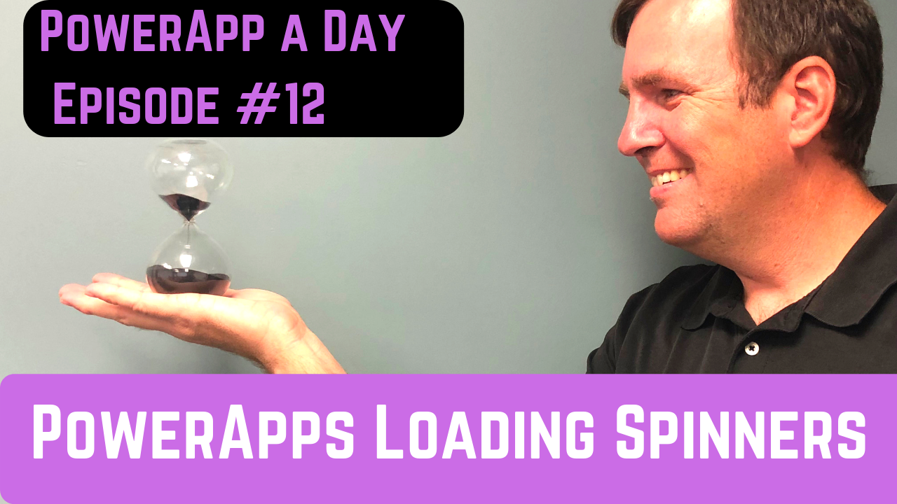 Creating a Loading Spinner in PowerApps