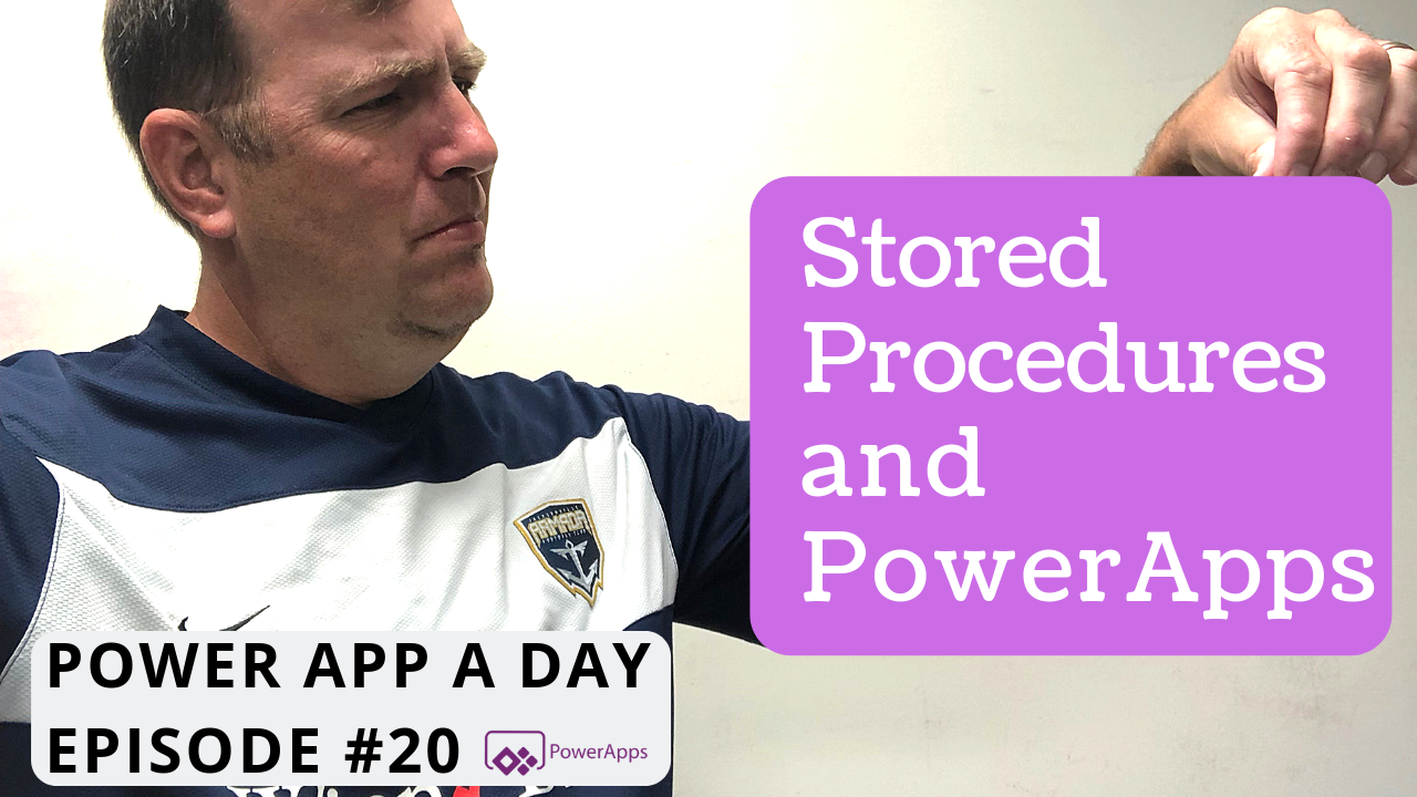 Calling Stored Procedures from within PowerApps