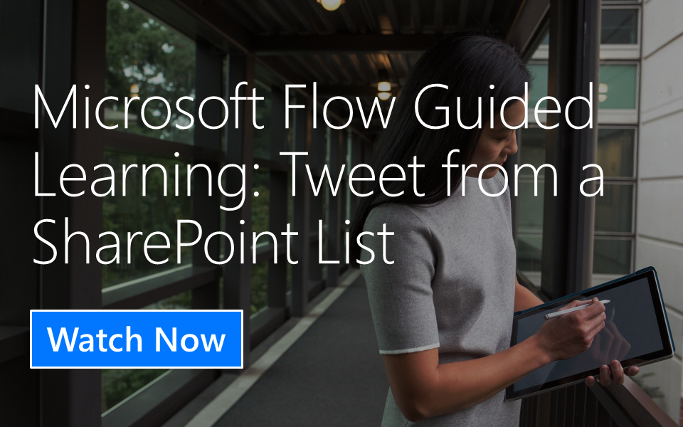 Microsoft Flow Guided Learning: Tweeting from a SharePoint List