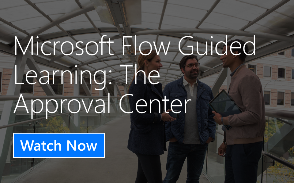 Microsoft Flow Guided Learning: The Approval Center