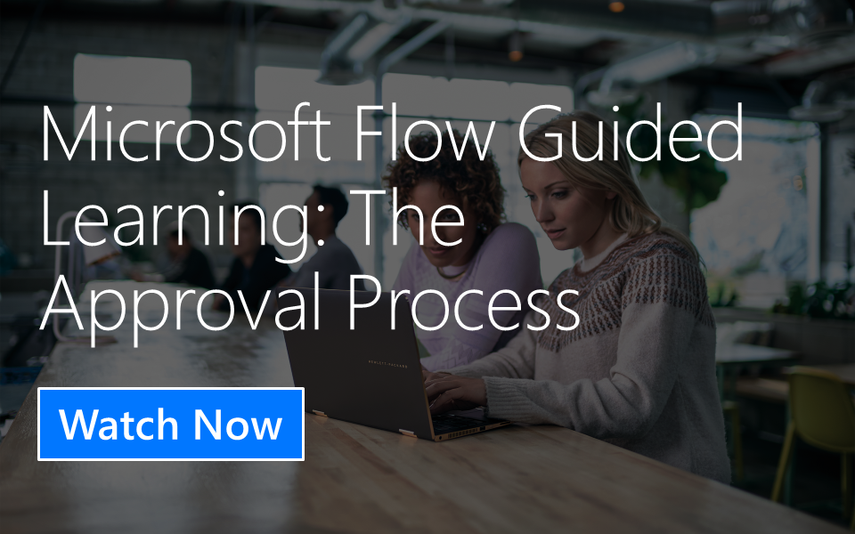 Microsoft Flow Guided Learning: The Approval Process