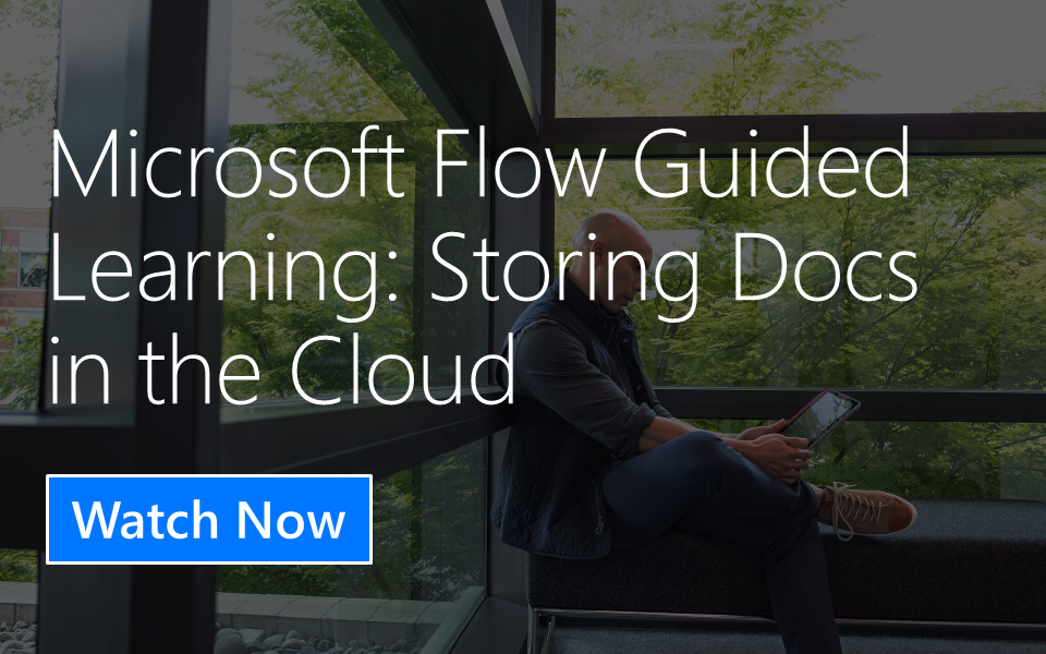 Microsoft Flow Guided Learning: Converting and Storing Documents in the Cloud