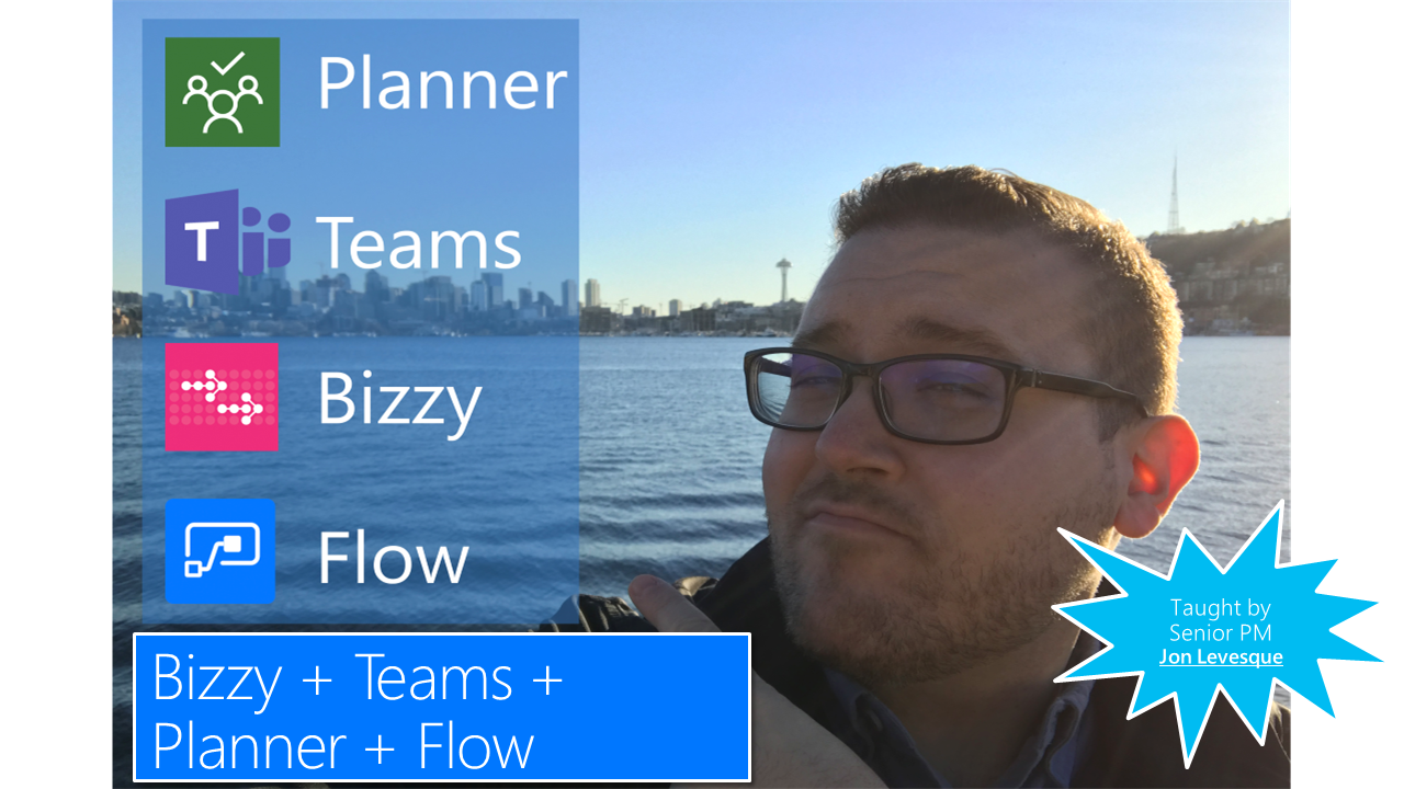 Jon L - Microsoft Flow: Teams + Planner + Bizzy = Efficiency on the go!