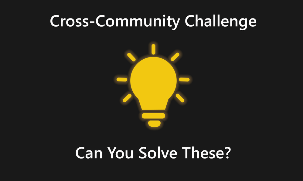 August 2020 Community Challenge: Can You Solve These?