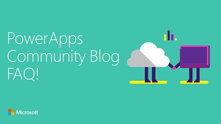 Community Announcement | PowerApps Community Blog FAQ!